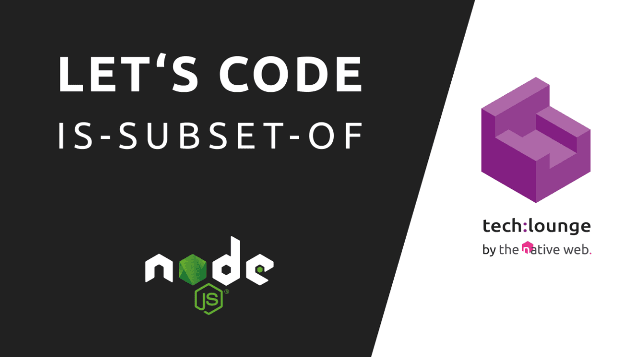 Folge 25: Let's code (is-subset-of)